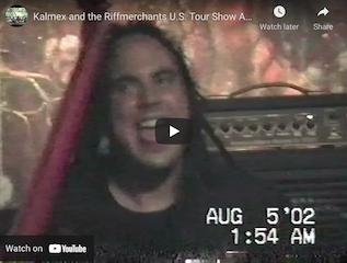 Kalmex and the Riffmerchants U.S. Tour Show – Aug., 05 2002 – feat. CATHETER
