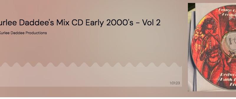 Kurlee Daddee's Mix CD Early 2000's – Vol 2