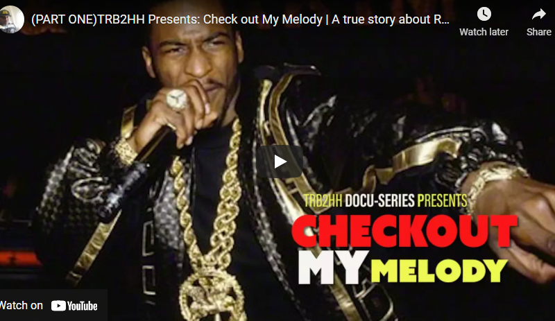 (PART ONE)TRB2HH Presents: Check out My Melody | A true story about Rakim