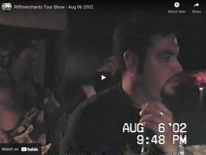 Riffmerchants Tour Show – Aug 06 2002